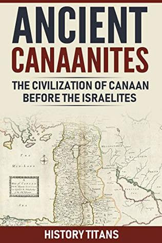 Ancient Canaanites by History Titans