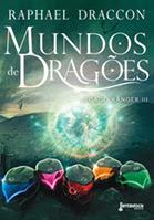 Mundos de dragões | Raphael Draccon