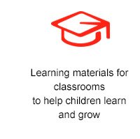 Learning materials  for classrooms to help children learn and grow