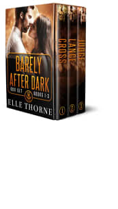 Barely After Dark Box Set: Books 1–3