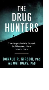 The Drug Hunters by Donald R. Kirsch and Ogi Ogas