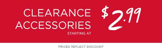 Clearance Accessories Shop Now