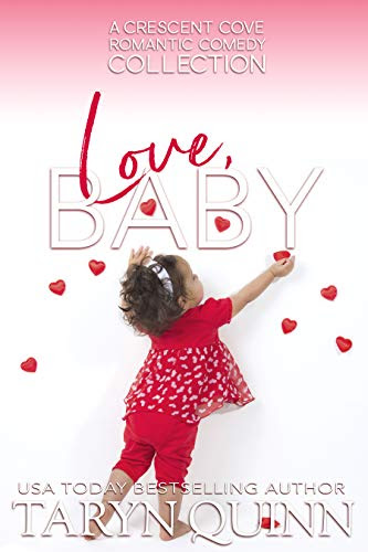 Cover for 'Love, Baby: A Crescent Cove Collection'