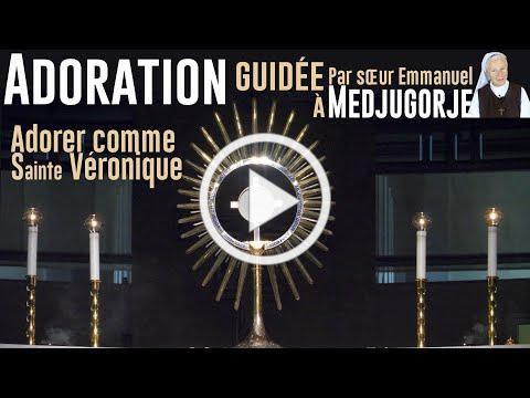 Adoration guidée par Sr Emmanuel : Adorer comme sainte Véronique
