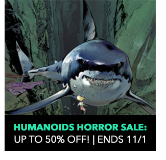 Humanoids Horror Sale: up to 50% off! Sale ends 11/1.