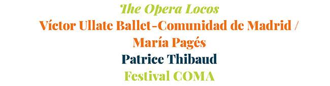 The Opera Locos, Victor Ullate Ballet- Comunidad de Madrid/María Pagés. Patrice Thibaud. Festival COMA