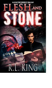 Flesh and Stone by R.L. King