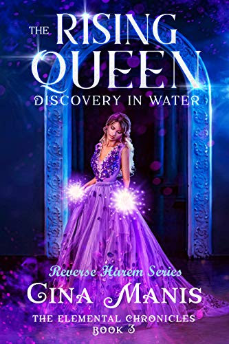 Cover for 'The Rising Queen Discovery in Water (The Elemental Chronicles Book 3)'