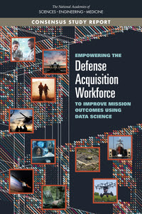Empowering the Defense Acquisition Workforce to Improve Mission Outcomes Using Data Science