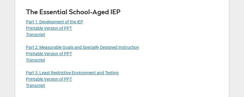 The Essential School-Aged IEP Part 1: Development of the IEP Printable Version of PPT Transcript...