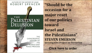 "Robert Spencer's The Palestinian Delusion: ""Eye-opening history with enormous implications for foreign policy today"""