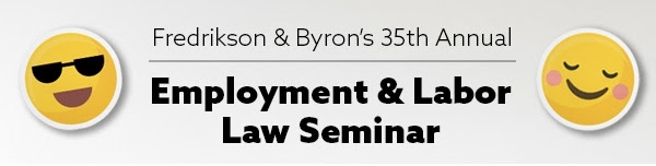 Fredrikson & Byron's 35th annual employment & labor law seminar