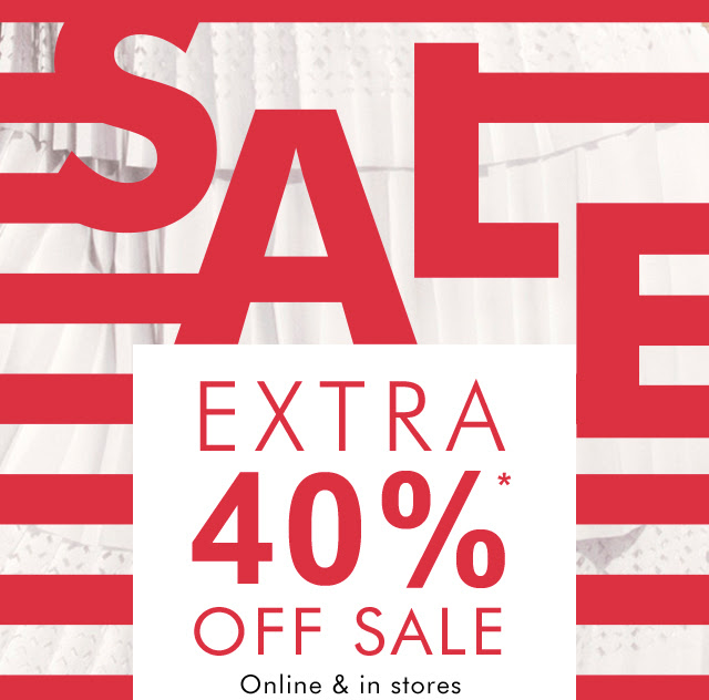 EXTRA 40%* OFF SALE