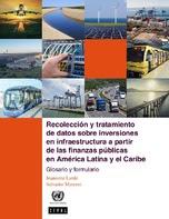 Recolección y tratamiento de datos sobre inversiones en infraestructura a partir de las finanzas públicas en América Latina y el Caribe