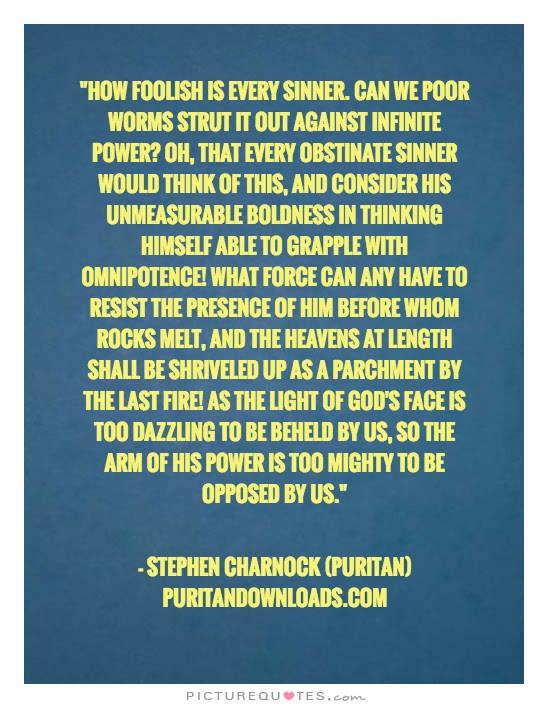 Stephen Charnock Puritan Quote - God Infinite Powerful Attribute & Sinners
