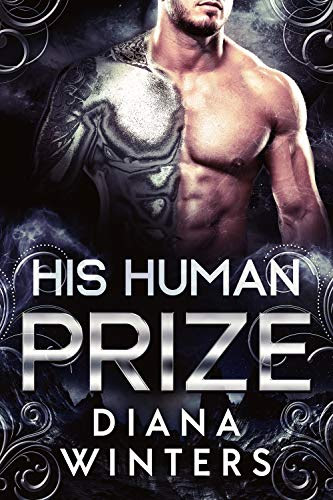 Cover for 'His Human Prize (Argentum Alien Warriors Book 1)'