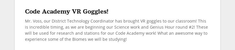 Code Academy VR Goggles! Mr. Voss, our District Technology Coordinator has brought VR goggles to our...