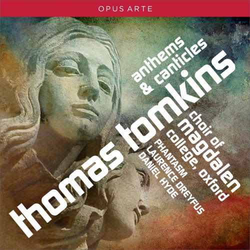 Thomas Tomkins: Anthems & Canticles