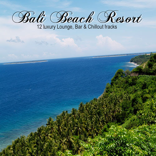 V.A. Bali Beach Resort (12 Luxury Lounge, Bar & Chillout Tracks) (2014)