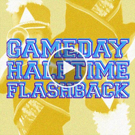 GameDay Halftime Flashback
