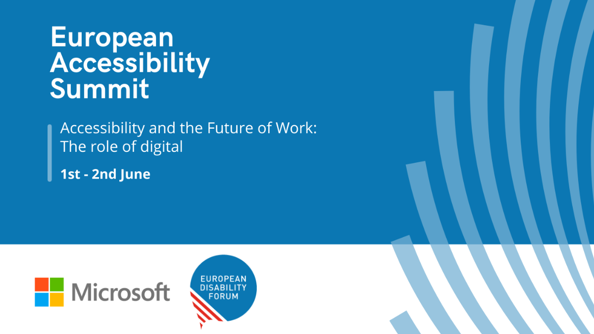Title of the event: European Accessibility Summit. Accessibility and the Future of Work. The rol of digital. 1st and 2nd of June