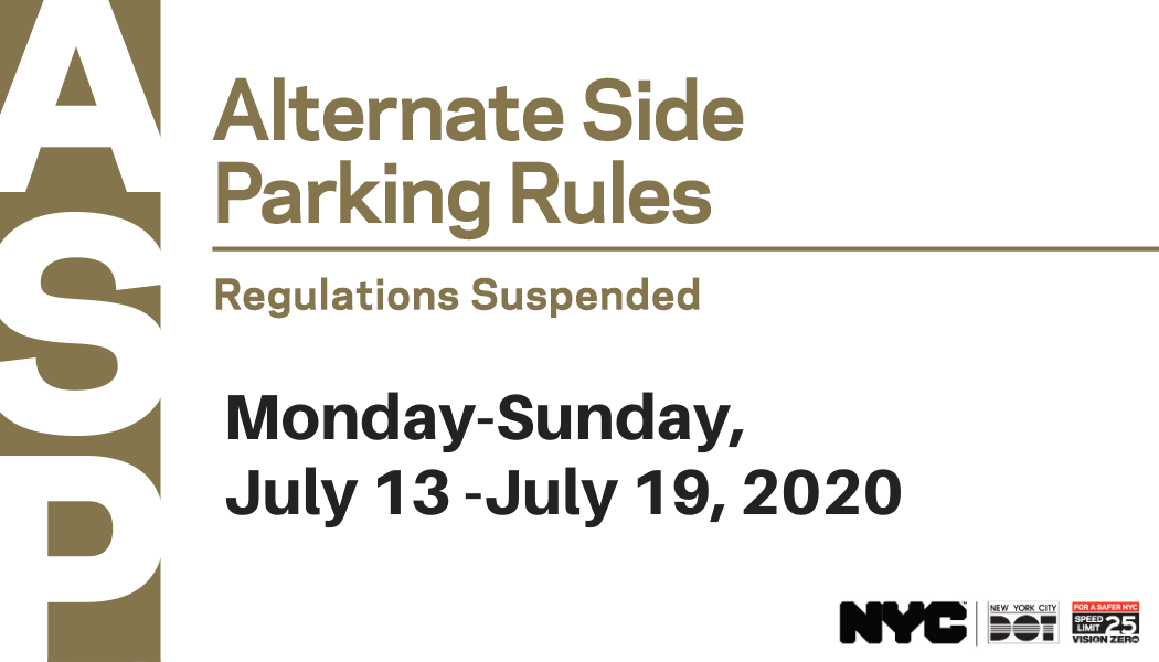 Alternate Side Parking will be suspended Monday July 13-Sunday, July 19, 2020