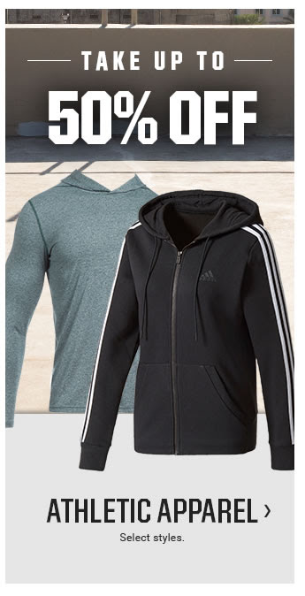 TAKE UP TO 50% OFF | ATHLETIC APPAREL | Select styles.