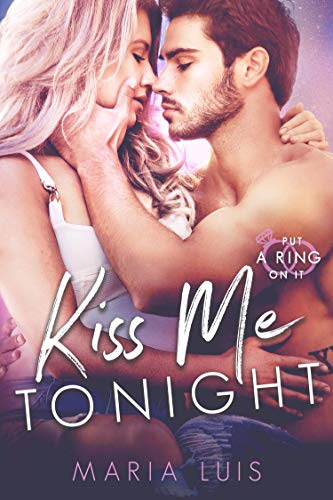 Cover for 'Kiss Me Tonight (Put A Ring On It Book 2)'