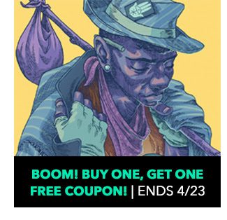 BOOM! Studios Buy One, Get One Free Coupon. Sale ends 4/23.