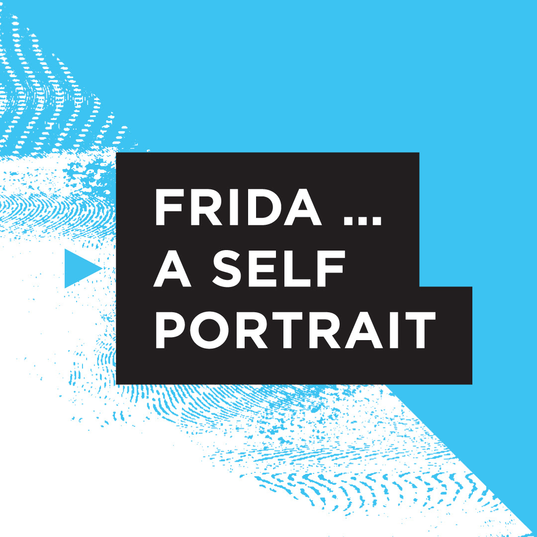 Graphic in light blue, white and black with title Frida ... A Self Portrait