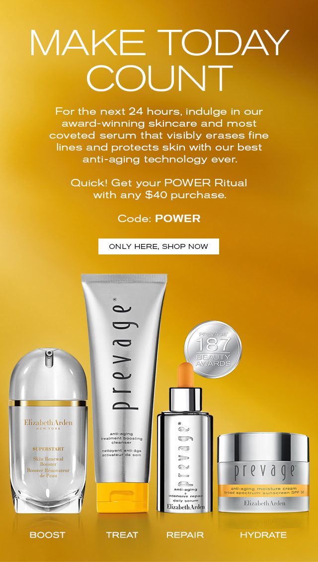 MAKE TODAY COUNT  For the next 24 hours, indulge in our  award-winning skincare and most  coveted serum that visibly erases fine  lines and protects skin with our best  anti-aging technology ever.   Quick! Get your POWER Ritual  with any $40 purchase.  Code: POWER.  ONLY HERE, SHOP NOW