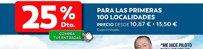25% dto.Para las primeras 100 localidades. Compra tus entradas. Cupo limitado. Precio desde 10,87€