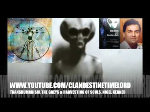 Transhumanism, The Greys & Harvesting of Souls, Nigel Kerner  Hqdefault