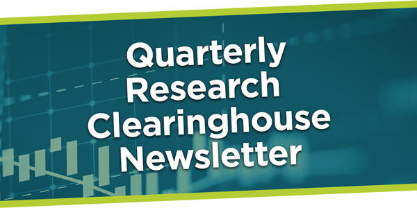 Quarterly Research Clearinghouse Newsletter