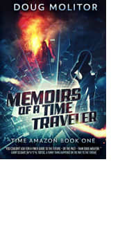 Memoirs of a Time Traveler by Doug Molitor