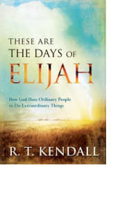 These Are the Days of Elijah by R. T. Kendall
