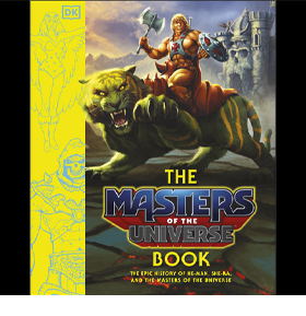 The Masters of the Universe Book: The Epic History of He-Man, She-Ra, and The Masters of the Universe