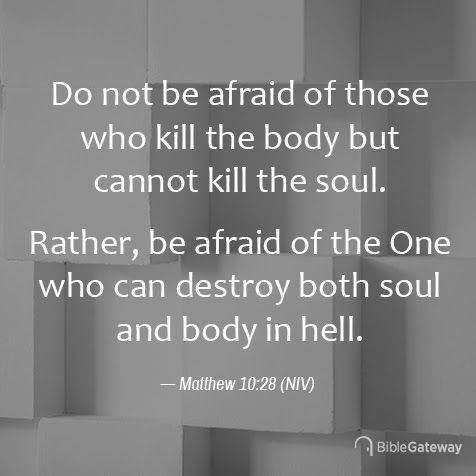 Read Matthew 10:28 on Bible Gateway.