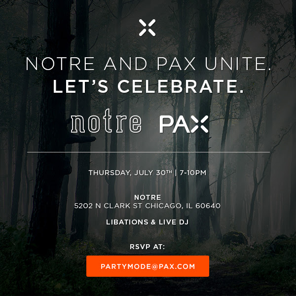 Join us at the PAX x Notre Launch Party. RSVP at PARTYMODE@PAX.com