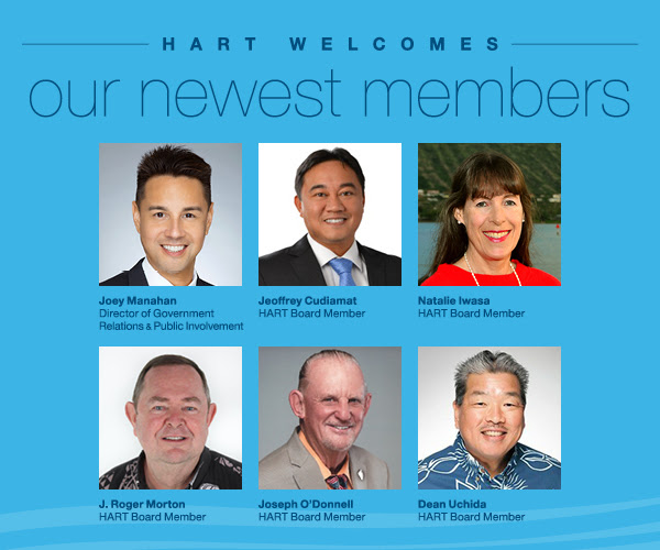 HART Welcomes our newest members: Joey Manahan, Jeoffrey Cudiamat, Natalie Iwasa, J. Roger Morton, Joseph O'Donnell, Dean Uchida