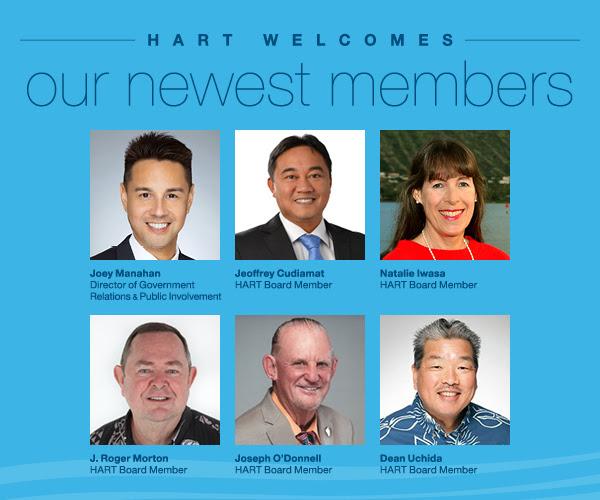 HART Welcomes our newest members: Joey Manahan, Jeoffrey Cudiamat, Natalie Iwasa, J. Roger Morton, Joseph O'Donnell, Dean Uchida