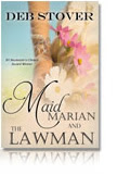 Deb Stover - Maid Marian and The Lawman