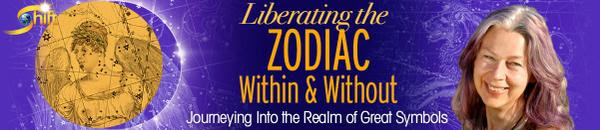 Liberating the Zodiac ~ Learn More
