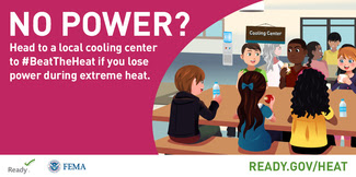 If you lose power, go to a local cooling center to beat the heat.