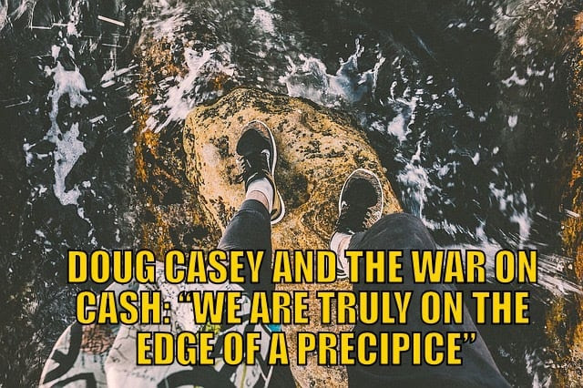 Doug Casey War on Cash