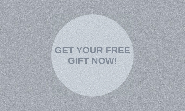 GET YOUR FREE GIFT NOW!