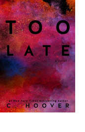 Too Late by C. Hoover