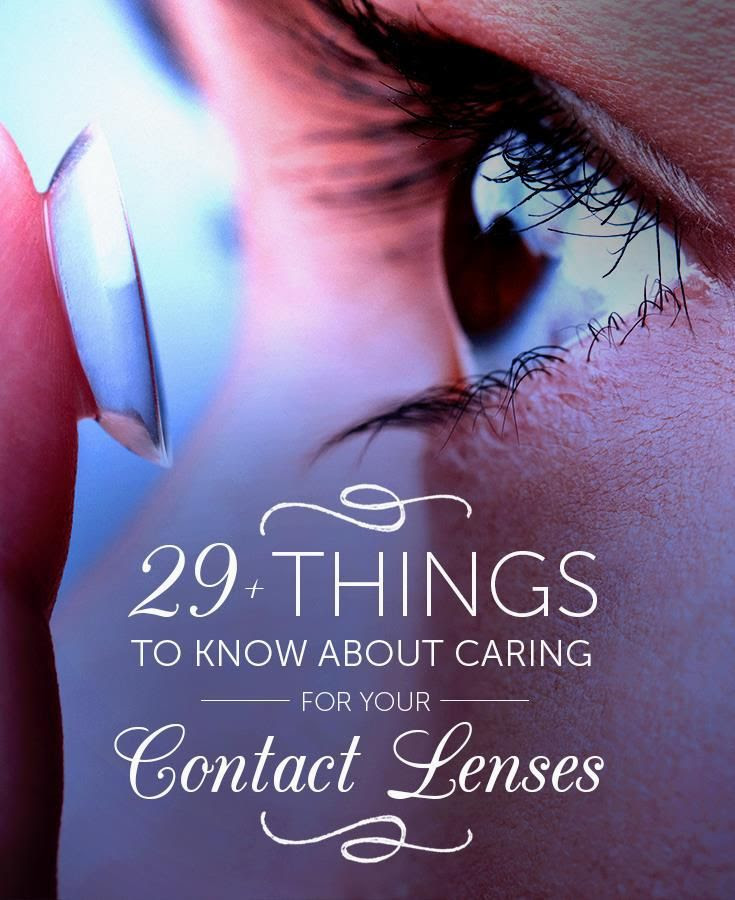 29+ things to know about taking care of your contact lenses.