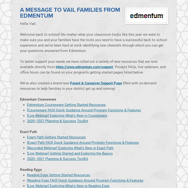 A MESSAGE TO VAIL FAMILIES FROM EDMENTUM Hello Vail, Welcome back to school! No matter what your...