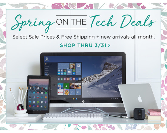 Spring on the Tech Deals Select Sale Prices & Free Shipping + new arrivals all month. SHOP THRU 3/31